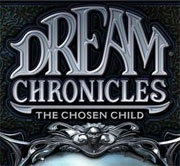Spiel Dream Chronicles: The Chosen Child